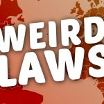 11 Weird Laws Around The World