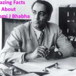 Amazing Facts About Dr. Homi J Bhabha
