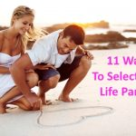 11 Ways To Select Your Life Partner