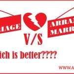 Facts About Love Marriage and Arrange Marriage