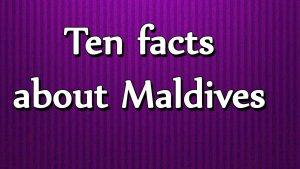 Facts About Maldives