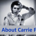 15 Facts About Carrie Fisher: Star Wars Actress