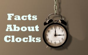 Facts About Clocks