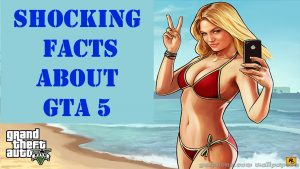 Facts About GTA 5