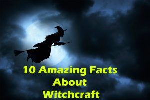 Facts About Witchcraft