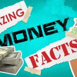12 Amazing Facts About Money
