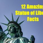 12 Amazing Statue of Liberty Facts